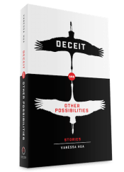 Deceit and Other Possibilities by Vanessa Hua. Willow Books, 2016