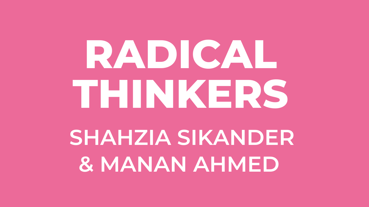 Radical Thinkers: Manan Ahmed & Shahzia Sikander