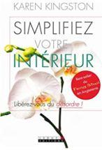 Couverture du livre de Karen Kingston _ Simplifiez votre intérieur - Libérez-vous du désordre