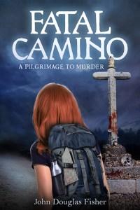 Fatal Camino by John Douglas Fisher