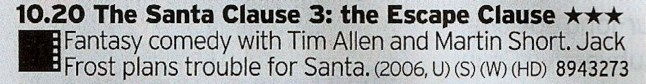 1020 BBC1 - Not the best of the (can't believe I'm typing this) Clause Trilogy but still good inoffensive Christmas fun