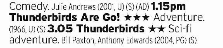 1315 - Film4 - A good opportunity here to compare and contrast the original puppet based Thunderbirds with the modern live action remake. Puppets still take it, even with the weird Cliff Richards dream sequence