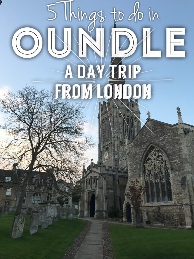 5 things to do on in Oundle a day trip from London
