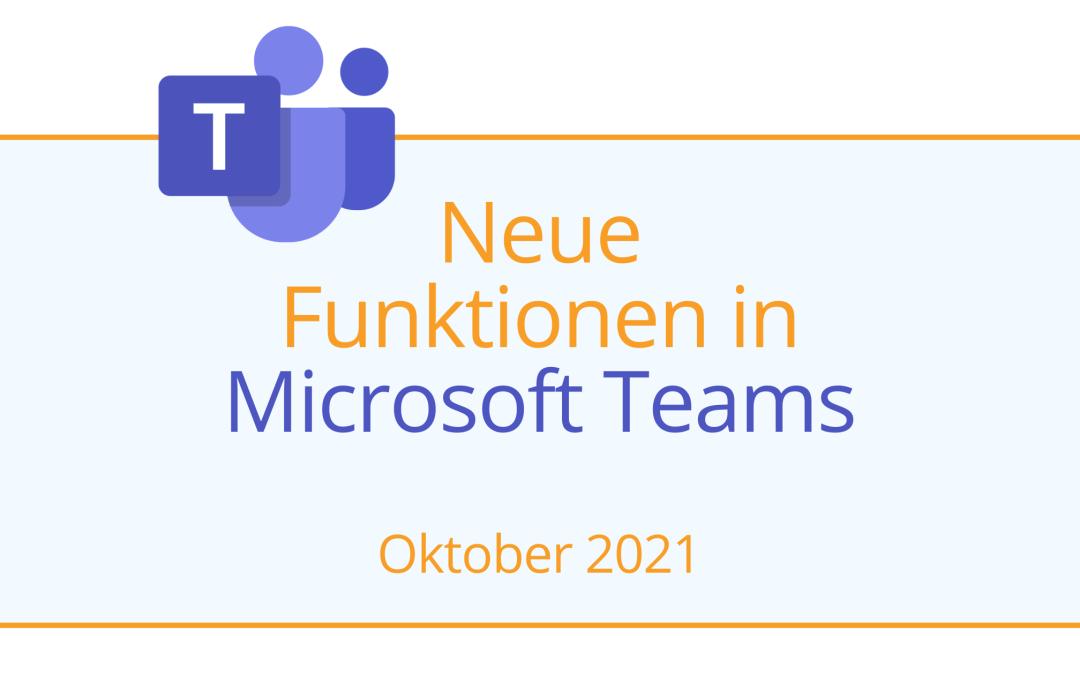 Das Blog-Beitragsbild zeigt das Teams-Logo und einen Schriftzug: Neue Funktionen in Microsoft Teams - Oktober 2021