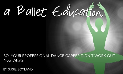 So, Your Professional Dance Career Didn't Work Out – Now What