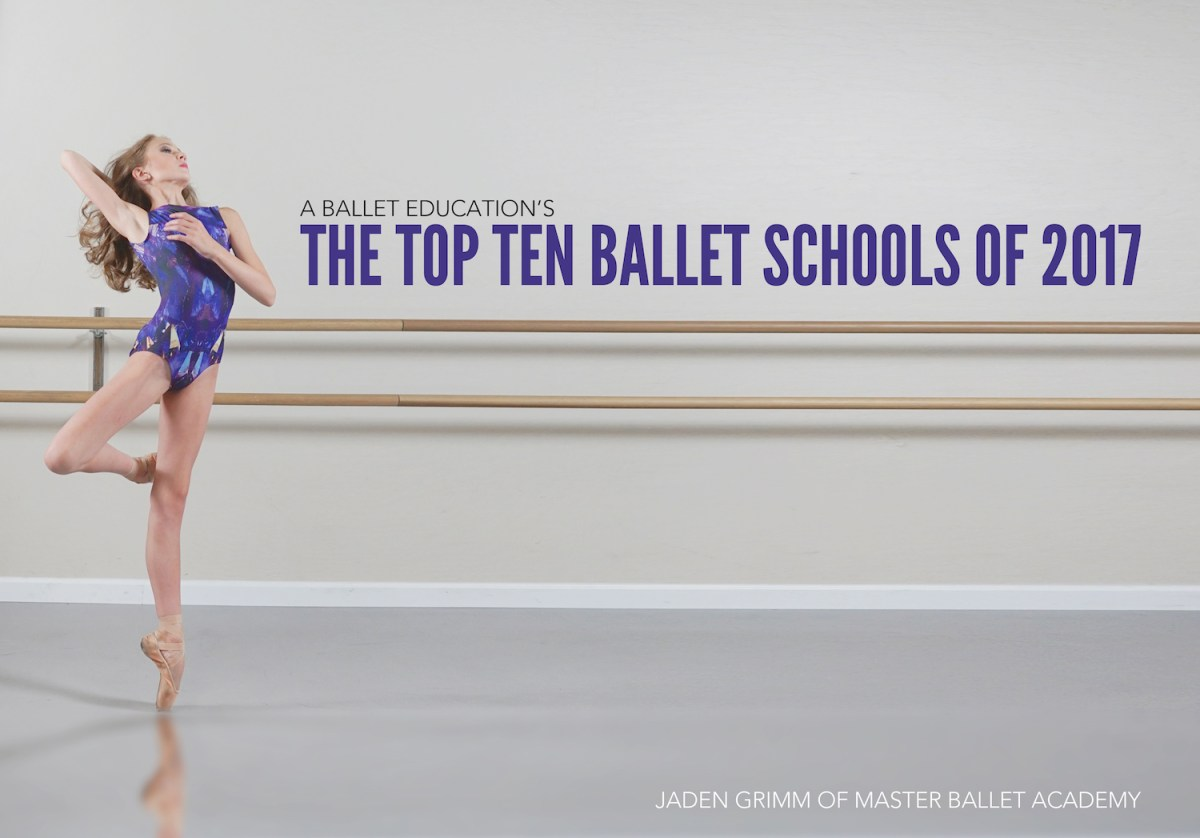 THE BEST OF THE BEST... TOP BALLET SCHOOLS OF 2017