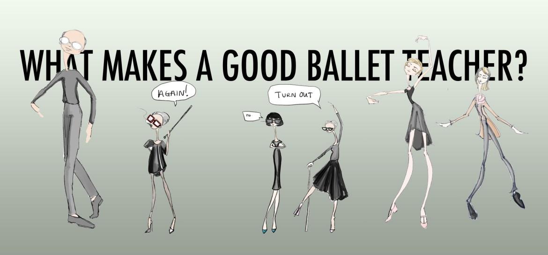 What makes a good ballet teacher