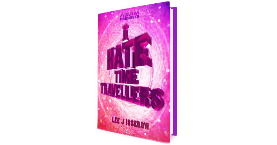 I hate time travellers scifi time travel comedy book