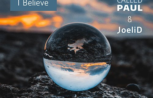 """""""I Believe"""" by A Band Called Paul and JoeliD"""