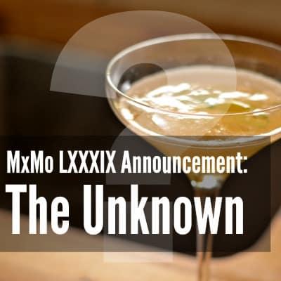 Mixology Monday LXXXIX-Announcement