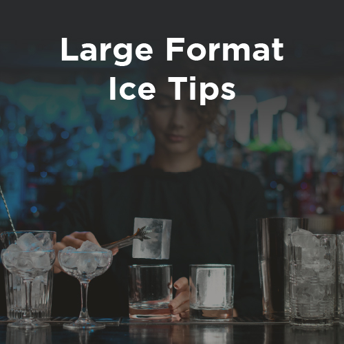 Tips and Tricks for Working with Large Format Ice for Service