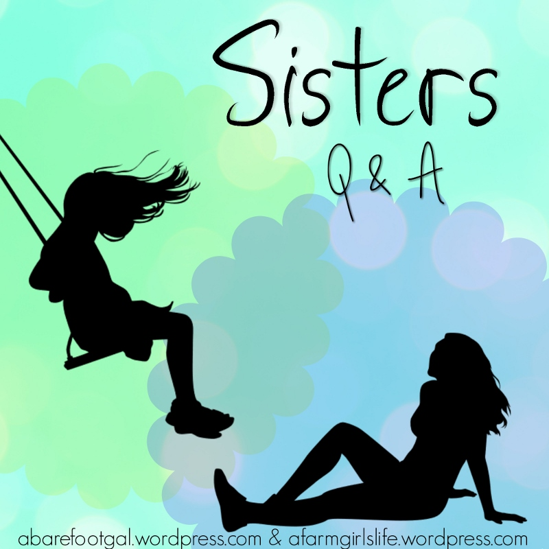 Sisters Q&A: Part 2