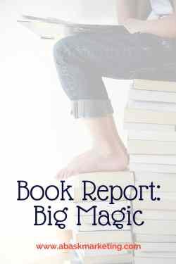Book Report: Big Magic