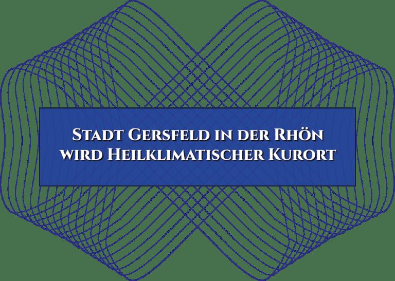 Stadt Gersfeld in der Rhön wird Heilklimatischer Kurort