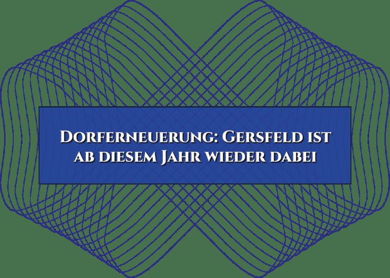Dorferneuerung: Gersfeld ist ab diesem Jahr wieder dabei
