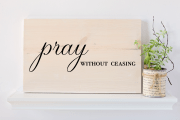 Pray Without Ceasing Sign Verse Sign Christian Verses Christian Gift Gifts For Her Wood Wall Art Christian Wall Art Christian Decor