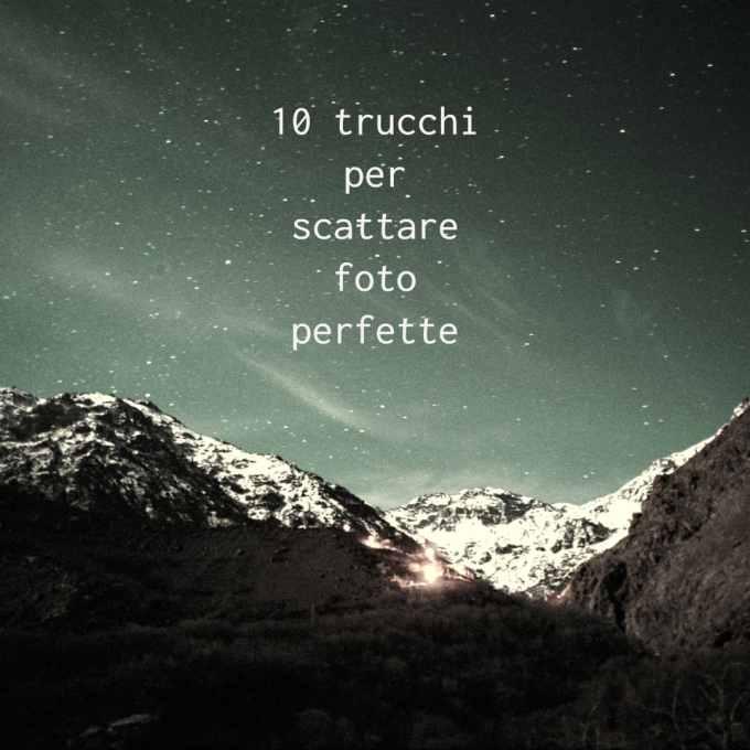 10-trucchi-per-scattare-foto-perfette-abbigliamentotrekking
