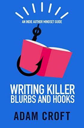 Writing Killer Blurbs and Hooks by Adam Croft