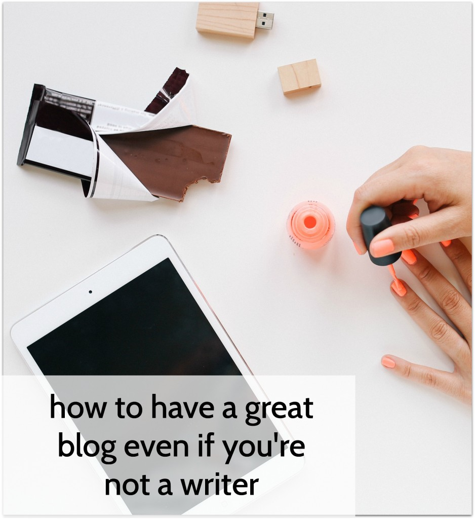 blog if you're not a writer