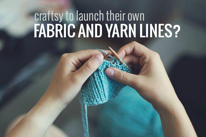 Craftsy own fabric and yarn