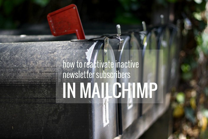 How to reactivate inactive newsletter subscribers in MailChimp.