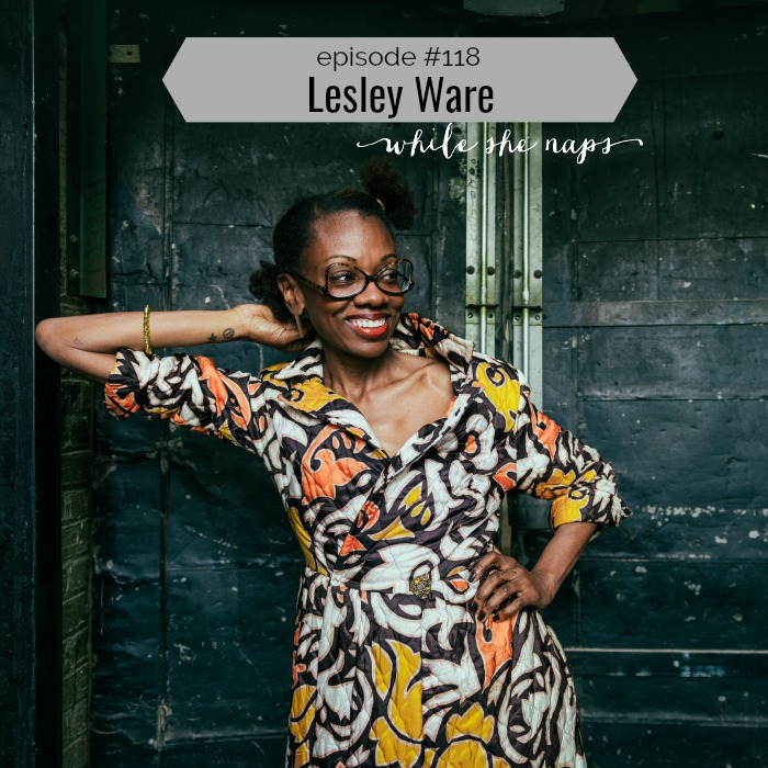 Episode #118 Lesley Ware
