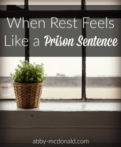 When Rest Feels Like a Prison Sentence {Link-up}