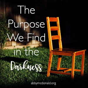 The Purpose We Find in the Darkness