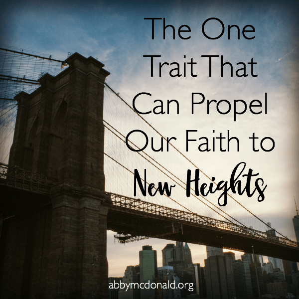 This One Trait Can Be the Biggest Catalyst for Our Faith {and is my one word}