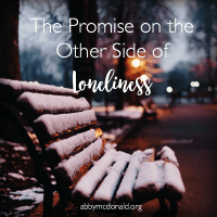 The Promise on the Other Side of Loneliness