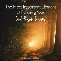 The Most Important Element of Pursuing Our God-Sized Dream