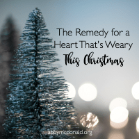 A Remedy for the Heart that's More Weary Than Expectant This Christmas