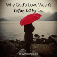God's Love Wasn't Casting Out My Fear