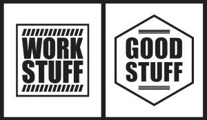 GOOD STUFF/ WORK STUFF