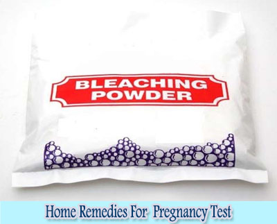 Bleaching Powder : Home Remedies for Pregnancy Test