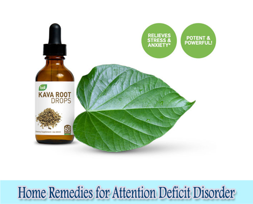Kava Kava : Home Remedies for Attention Deficit Disorder