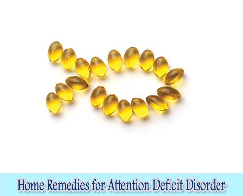 Omega-3 Fatty Acid : Home Remedies for Attention Deficit Disorder
