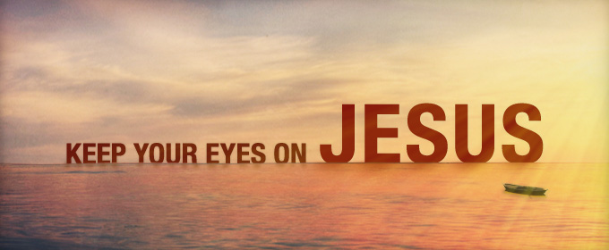 Image result for fix our eyes on jesus