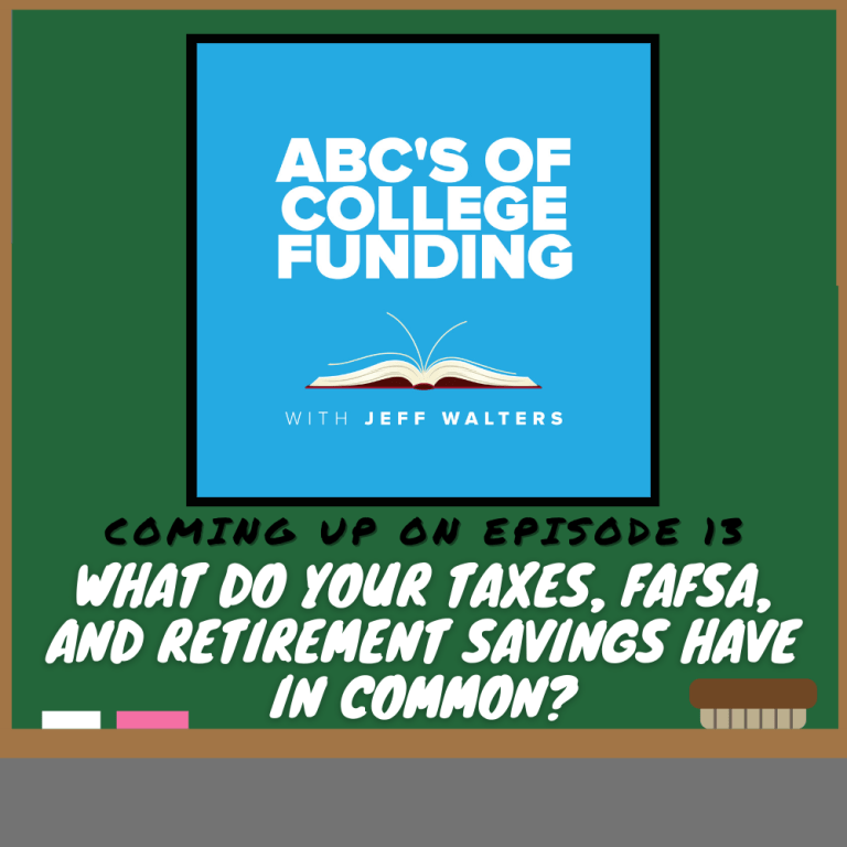 Ep 13: What Do Your Taxes, FAFSA, and Retirement Savings Have In Common?