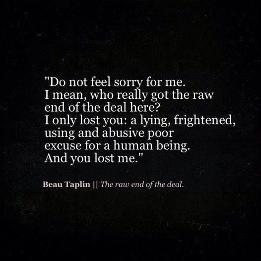 Do not feel sorry for me