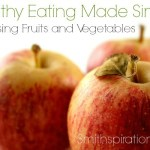 Choosing Fruits and Vegetables {The Healthy Eating Made Simple Series)