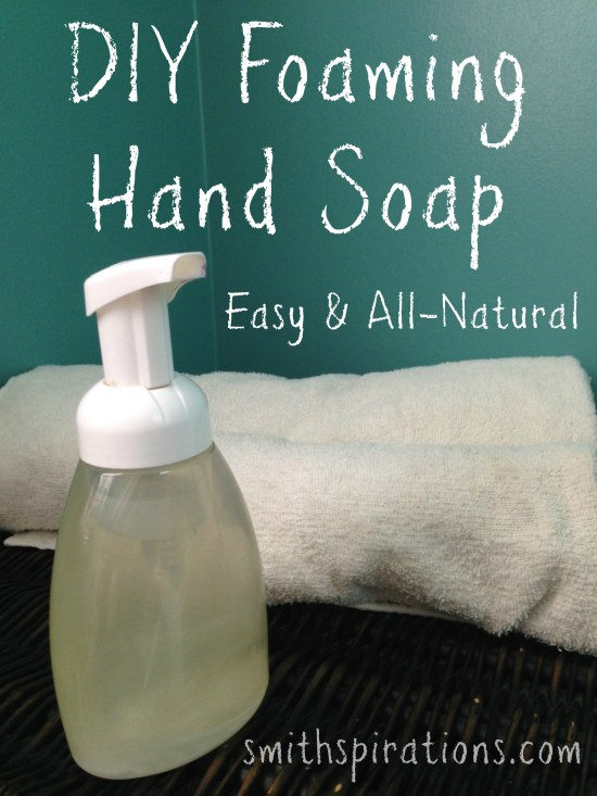 DIY Foaming Hand Soap, Easy and All-Natural from Smithspirations.com