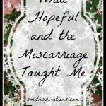 What Hopeful & the Miscarriage Taught Me
