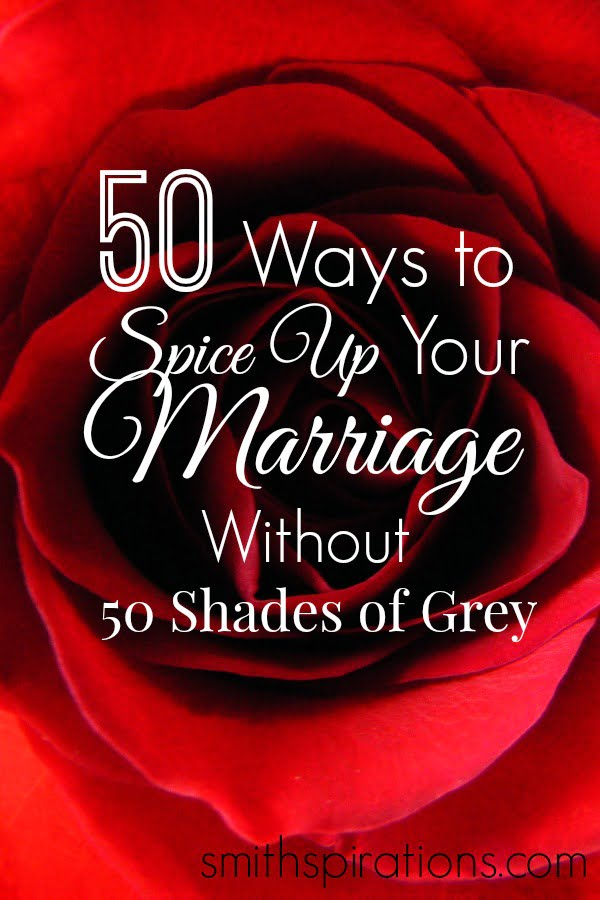 50 Ways to Spice Up Your Marriage Without 50 Shades of Grey