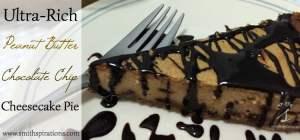 Ultra-Rich Peanut Butter Chocolate Chip Cheesecake Pie