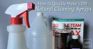 How to Quickly Make 3 DIY Natural Cleaning Sprays