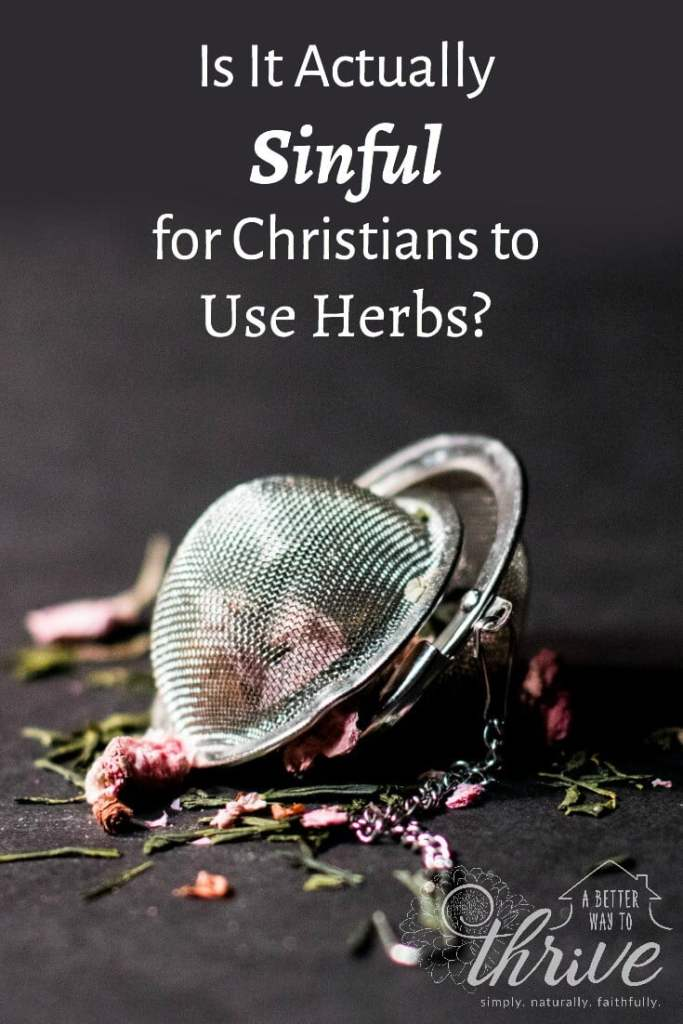 Is It Actually Sinful for christians to Use Herbs?