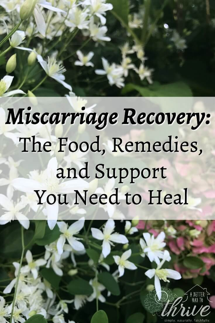 Miscarriage Recovery: The Food, Remedies, & Support You Need