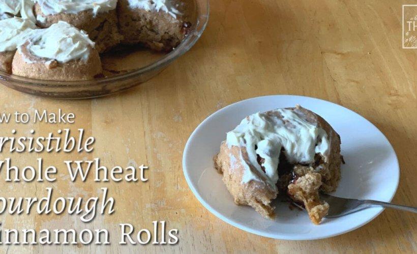 irresistible whole wheat sourdough cinnamon rolls