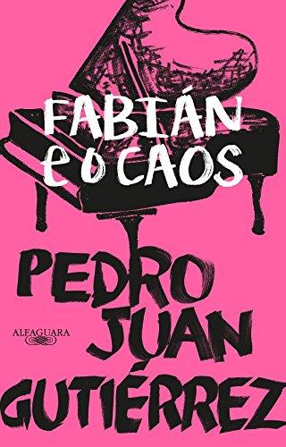 Fabián e o caos, de Pedro Juan Gutiérrez